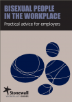 "Stonewall's ""Bisexual People In The Workplace"" guide"